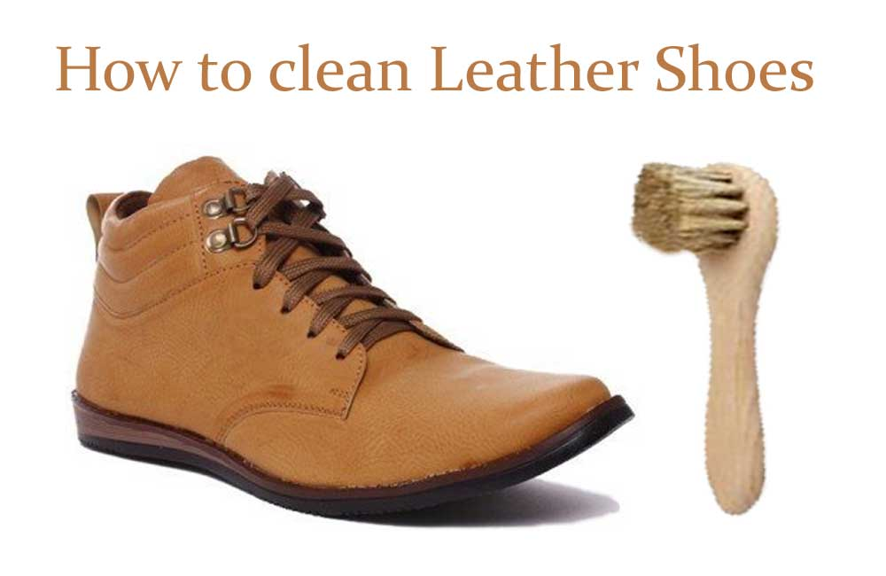 how to clean leather shoes shoes for yourstyles